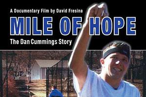 Mile of Hope: The Dan Cummings Story (film)