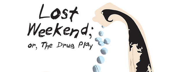 Lost Weekend, or the drug play (a reading)